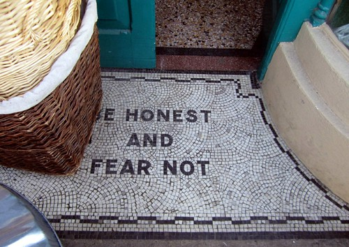 Be Honest And Fear Not