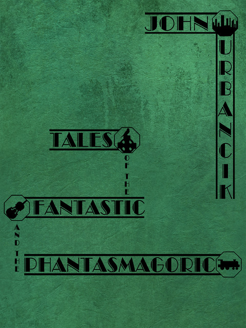 Tales of the Fantastic and the Phantasmagoric