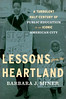 Click to visit Lessons from the Heartland - A Turbulent Half-Century of Public Education in an Iconic American City