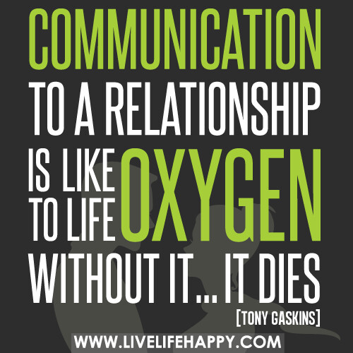 Teamwork Relationship Quotes: Communication To A Relationship Is Like Oxygen To Life. Wi