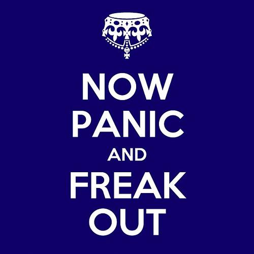 now panic...