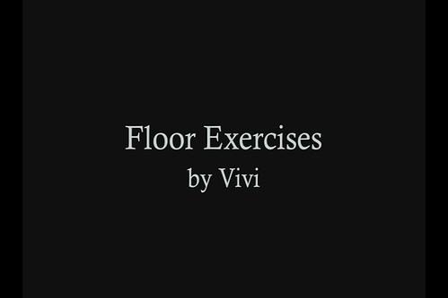 Floor Exercises by Vivi
