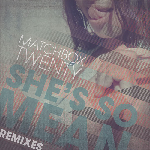 Matchbox-Twenty-Shes-So-Mean-Remixes-Single