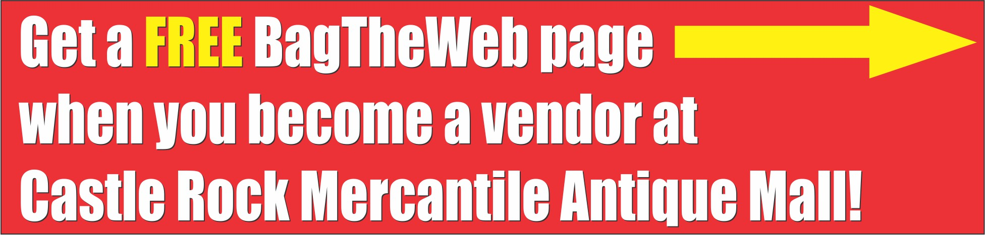 Get a FREE BagTheWeb page when you become a vendor at Castle Rock Mercantile Antique Mall!