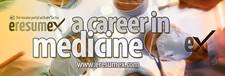 A Career in Medicine – EresumeX Job Portal
