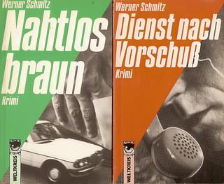 Werner Schmitz: Nahtlos braun / Dienst nach Vorschuss