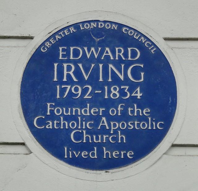 Edward Irving blue plaque - Edward Irving 1792-1834 founder of the Catholic Apostolic Church lived here