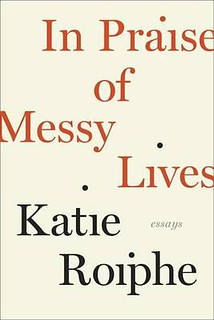 the cover of In Praise of Messy Lives, which is tan with orange and blue serif lettering