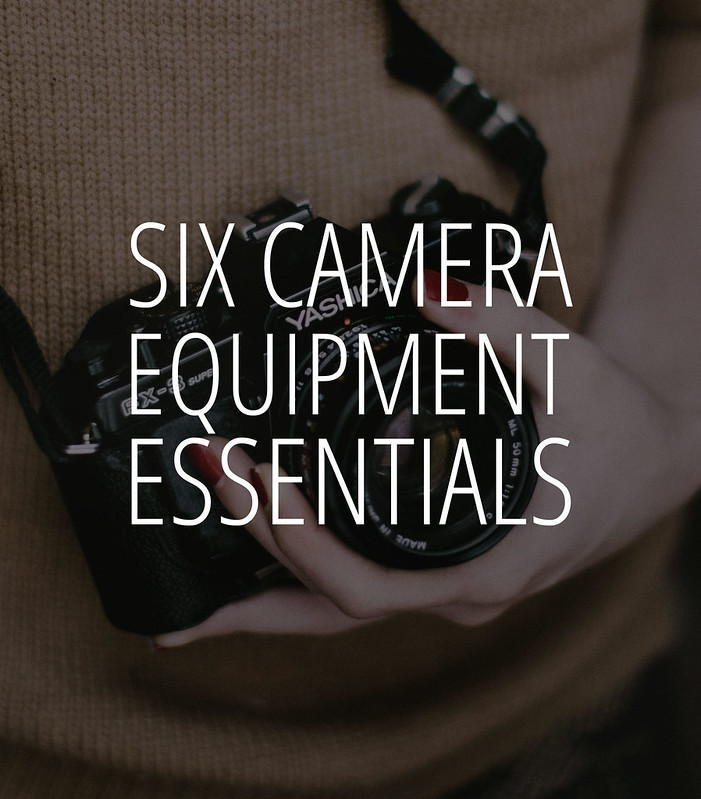 Phototips: Six Camera Equipment Essentials