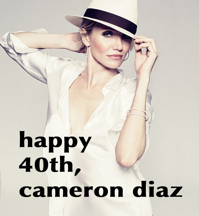 Cameron Diaz - Happy 40th