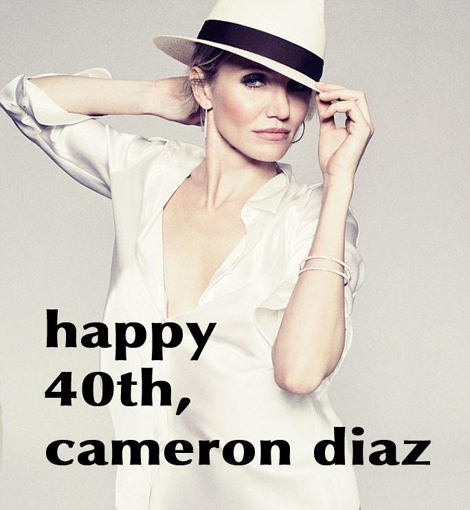 Cameron Diaz - Happy 40th