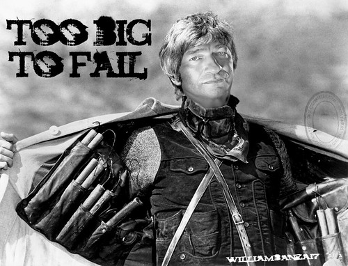 TOO BIG TO FAIL by Colonel Flick