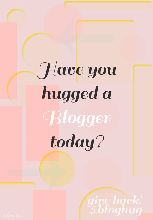 #bloghug   Show Your Love!
