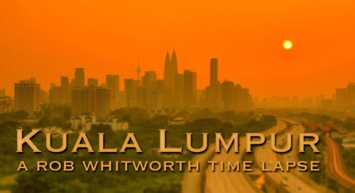 Rob Whitworth - Time lapse photographer releases stunning video of KL