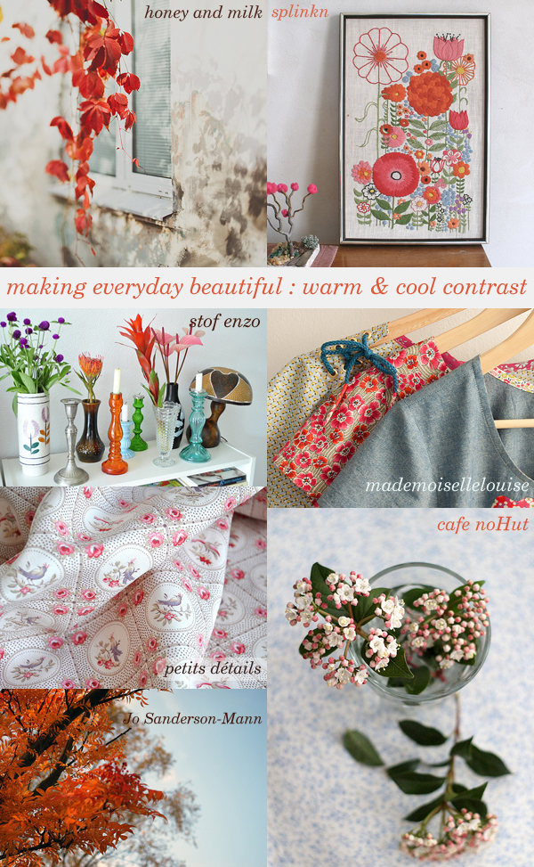 making everyday beautiful : warm & cool contrast | Emma Lamb