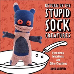 I Heart Craft Books: Return of the Stupid Sock Creatures, with John Murphy