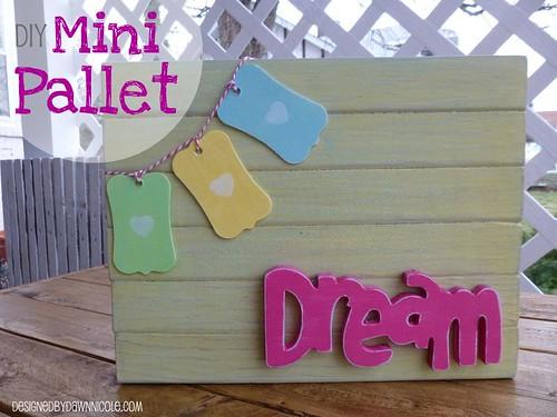 DIY Mini Pallet Dream Art