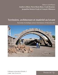Territoires, architecture et matériel au Levant. Doctoriales d'archéologie syrienne. Paris-Nanterre, 8- 9 décembre 2011