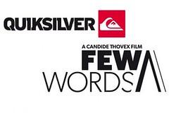 Quiksilver uvádí Few Words