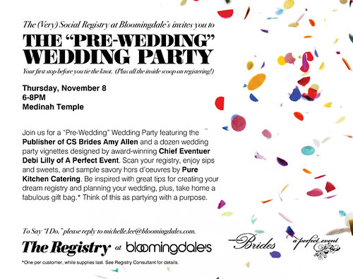 Join us next Thursday, November 8, Bloomingdale's Pre Wedding Party