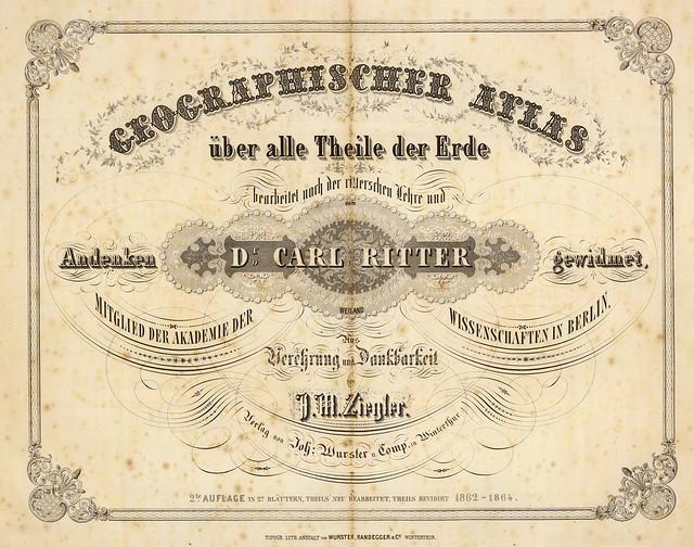 Geographischer Atlas uber alle Theile der Erde bearbeitet nach der ritterschen Lehre und dem Andenken 1864