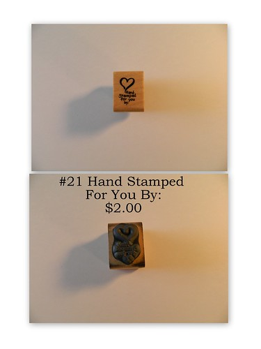 #21 Hand Stamped For You By $2.00