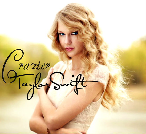 Taylor Swift Crazier