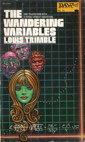 The Wandering Variables by Louis Trimble. Daw SF 1972. Cover artist Kelly Freas