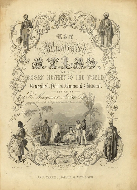 The Illustrated Atlas, And Modern History Of The World Geographical, Political, Commercial & Statistical 1851
