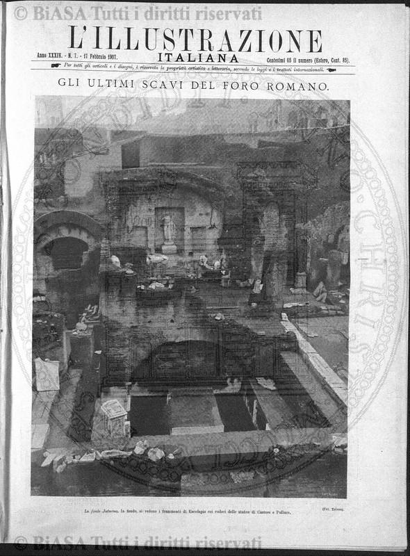 """ROMA ARCHEOLOGIA: Prof. Giacomo Boni, """"Gli Ultimi Scavi Del Foro Romano,"""" L' ILLUSTRAZIONE ITALIANA, Anno XXXIV. N. 7 (17/02/1907), pp. 158-168."""