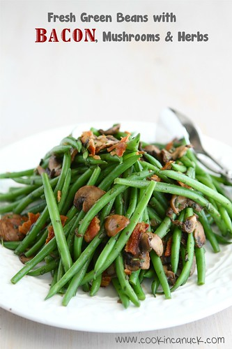 Fresh Green Beans with Bacon, Mushrooms & Herbs Recipe by Cookin