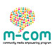Community Media Empowering Program: m-Com