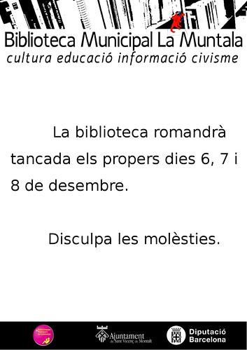Nota informativa: la biblioteca romandrà tancada els propers dies 6, 7 i 8 de desembre. by bibliotecalamuntala