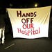 Hands off our hospital
