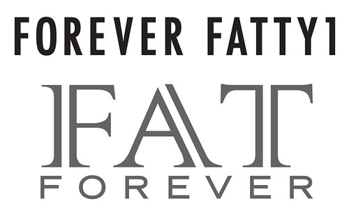Forever Fatty1