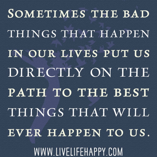 Quotes About Bad Things: Sometimes The Bad Things