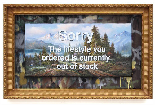 """Sorry the lifestyle you ordered is currently out of stock"" by Banksy"