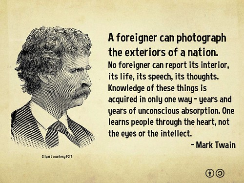 Mark Twain: A foreigner can photograph the exteriors of a nation
