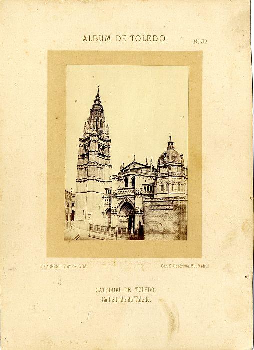 Catedral de Toledo hacia 1865. Fotografía de Jean Laurent incluida en un álbum sobre Toledo © Archivo Municipal. Ayuntamiento de Toledo