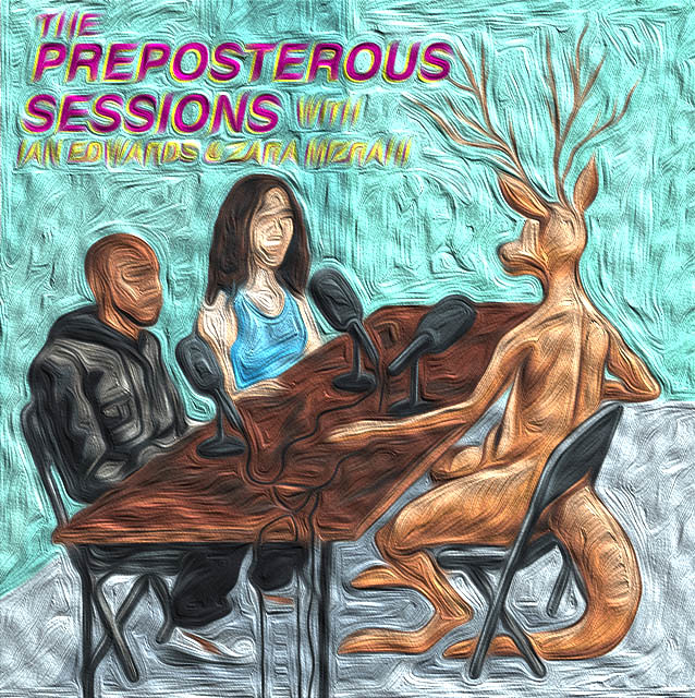 THE PREPOSTEROUS SESSIONS #3