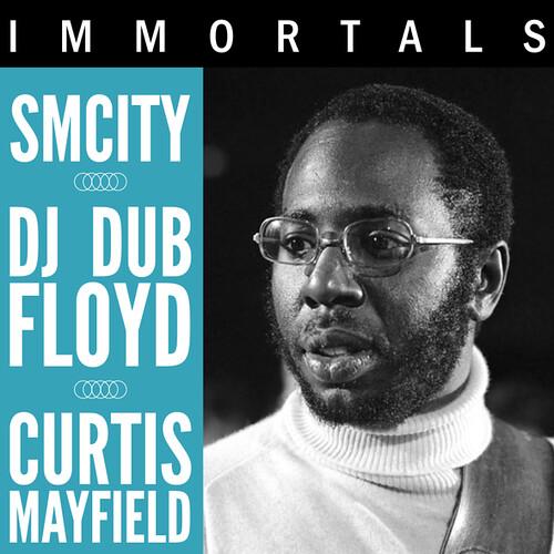 SMCITY & DJ Dub Floyd Immortals Curtis Mayfield