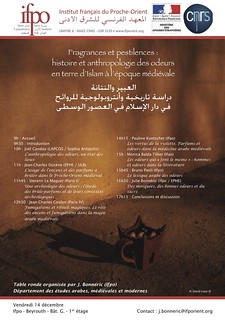 Table ronde : Fragrances et pestilences : histoire et anthropologie des odeurs en terre d'Islam à l'époque médiévale (Beyrouth, 14 décembre 2012)