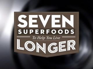 Infographic // Seven Superfoods to help you live longer