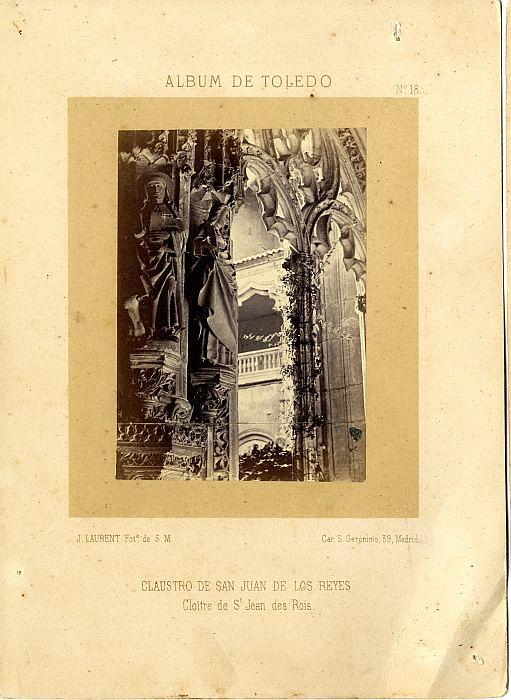Monasterio de San Juan de los Reyes hacia 1865. Fotografía de Jean Laurent incluida en un álbum sobre Toledo © Archivo Municipal. Ayuntamiento de Toledo