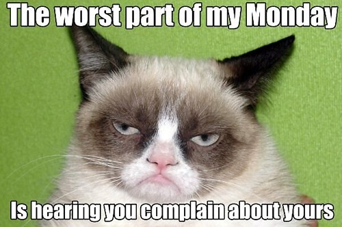 Everyone Hates Mondays. We Get It. Now Shut Up.