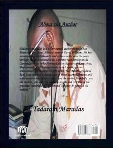 A Pictorial Memoir: 23 Years in the Making (C) Authored by Tadaram Maradas by Tadaram Alasadro Maradas
