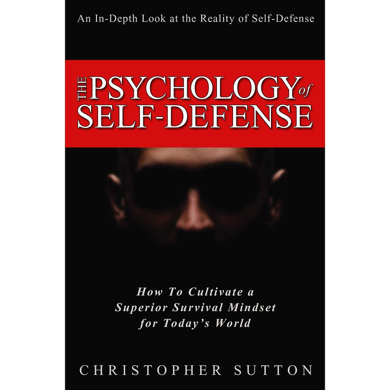 The Psychology of Self-Defense Chris Sutton