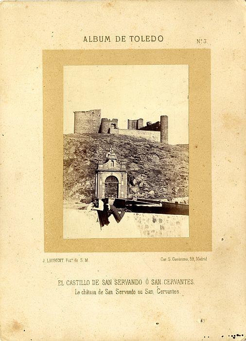 Castillo de San Servando hacia 1860. Fotografía de Jean Laurent incluida en un álbum sobre Toledo © Archivo Municipal. Ayuntamiento de Toledo