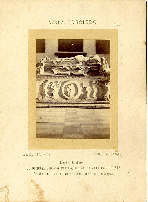 Sepulcro del Cardenal Tavera hacia 1865. Fotografía de Jean Laurent incluida en un álbum sobre Toledo © Archivo Municipal. Ayuntamiento de Toledo