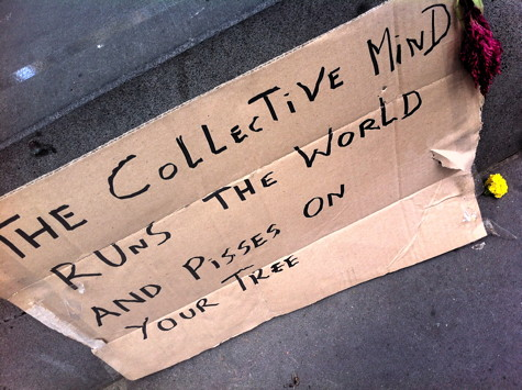 The collective mind runs the world and pisses on your tree